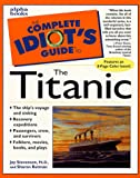 Stevenson, Jay: The Complete Idiot's Guide to the Titanic