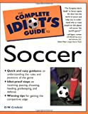 Crisfield, Deborah: The Complete Idiot's Guide to Soccer