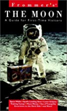 Frommer's The Moon: A Guide for First-Time…