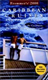 Frommer, Arthur: Frommer&#39;s 2000 Caribbean Cruises: And Ports of Call