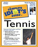 Faulkner, Trish: The Complete Idiot's Guide to Tennis