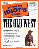 The Complete Idiot's Guide to the Old West…
