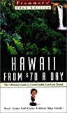 Frommer, Arthur: Frommer's Hawaii from $70 a Day: The Ultimate Guide to Comfortable Low-Cost Travel