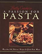 Betty Crocker's A Passion for Pasta by Betty…