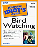 Buff, Sheila: The Complete Idiot's Guide to Birdwatching