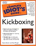 Karter, Karon: The Complete Idiot's Guide to Kickboxing