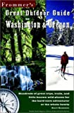 Karl Samson: Frommer's Great Outdoor Guide to Washington & Oregon (Frommer's Great Outdoors)