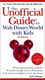 Sehlinger, Bob: The Unofficial Guide to Walt Disney World With Kids
