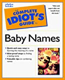 Weiss, Sonia: The Complete Idiot&#39;s Guide to Baby Names