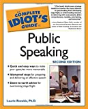 Rozakis, Laurie: The Complete Idiot&#39;s Guide to Public Speaking