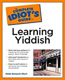 Blech, Benjamin: The Complete Idiot's Guide to Learning Yiddish