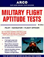 Military Flight Aptitude Tests, 4/e by Arco