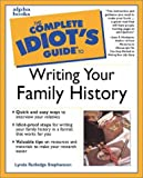 Stephenson, Lynda Rutledge: The Complete Idiot's Guide to Writing Your Family History