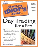 Basye Sander, Jennifer: The Complete Idiots Guide to Day Trading Like a Pro