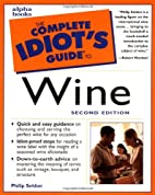 The Complete Idiot's Guide to Wine, Second…