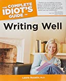 Rozakis, Laurie: The Complete Idiot's Guide to Writing Well