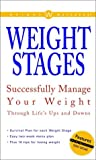 Weight Watchers: Weight Watchers Weight Stages: Successfully Manage Your Weight Through Life's Ups and Downs