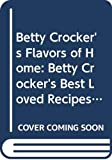 Crocker, Betty: Betty Crocker's Flavors of Home: Betty Crocker's Best Loved Recipes and Betty Crocker's Old Fashioned Desserts