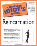 Lenard, Lisa: The Complete Idiot's Guide to Reincarnation