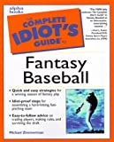 Zimmerman, Michael: The Complete Idiot's Guide to Fantasy Baseball