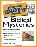 Ryan, Donald P.: The Complete Idiot&#39;s Guide to Biblical Mysteries