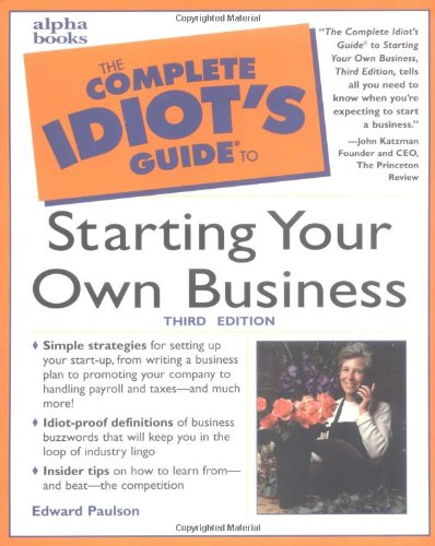 the-complete-idiots-guide-to-starting-your-own-business-third-edition-3rd-edition
