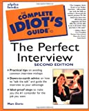 Dorio, Marc: The Complete Idiot's Guide to the Perfect Interview, Second Edition (2nd Edition)