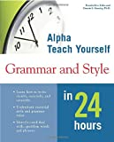 Hensley, Dennis E.: Alpha Teach Yourself Grammar and Style in 24 Hours
