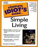 Lockwood, Georgene: The Complete Idiot's Guide to Simple Living