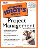 Baker, Sunny: The Complete Idiot&#39;s Guide to Project Management