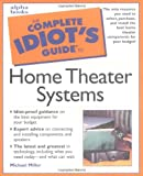 Miller, Michael: Complete Idiot's Guide to Home Theater Systems