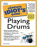 Miller, Michael: Complete Idiot&#39;s Guide To Playing Drums