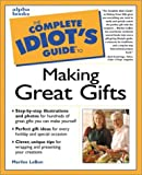 Lebon, Marilee: Complete Idiot's Guide to Making Great Gifts