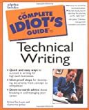 Julian, Catherine: The Complete Idiot's Guide to Technical Writing