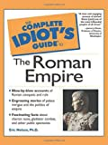 Nelson, Eric: The Complete Idiot's Guide to the Roman Empire