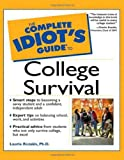 Rozakis, Laurie: The Complete Idiot&#39;s Guide to College Survival