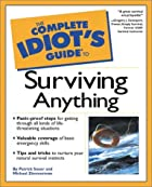 Complete Idiot's Guide to Surviving Anything…