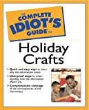 Lebon, Marilee: The Complete Idiot's Guide to Holiday Crafts