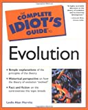Horvitz, Leslie Alan: The Complete Idiot's Guide to Evolution