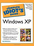 McFedries, Paul: The Complete Idiot's Guide to Windows XP