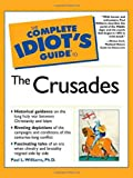Williams, Paul: The Complete Idiot's Guide(R) to the Crusades