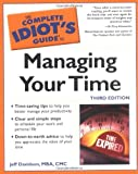 Davidson, Jeffrey P.: The Complete Idiot's Guide to Managing Your Time