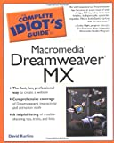 Karlins, David: The Complete Idiot's Guide to Macromedia Dreamweaver Mx