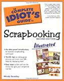 Smedley, Wendy: The Complete Idiot&#39;s Guide to Scrapbooking