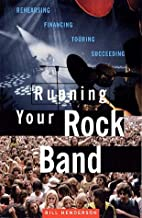 Running Your Rock Band: Rehearsing,…