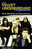 Zak, Albin: The Velvet Underground Companion: Four Decades of Commentary