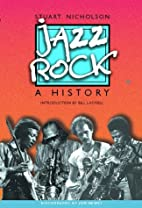 Jazz-Rock: A History by Stuart Nicholson