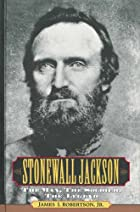 Stonewall Jackson : The Man, The Soldier,…