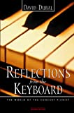 Dubal, David: Reflections from the Keyboard: The World of the Concert Pianist