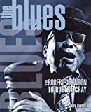 Russell, Tony: The Blues: From Robert Johnson to Robert Cray